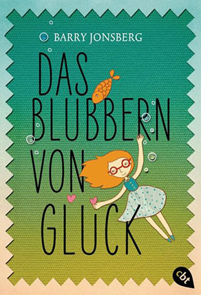 Barry-Jonsberg-Das-Blubbern-von-Glueck