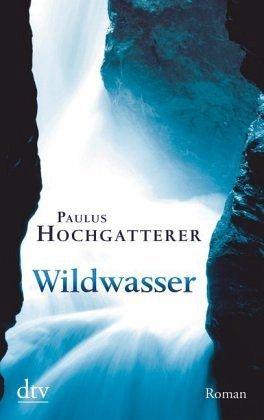 Paulus-Hochgatterer-Wildwasser