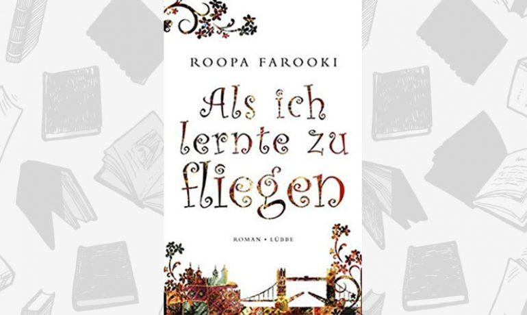 Roopa-Farooki-Als-ich-lernte-zu-fliegen