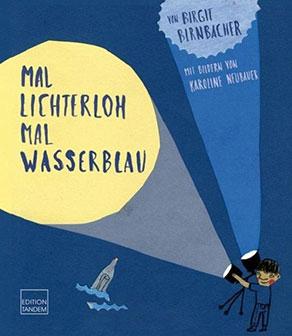 birgit-birnbacher-mal-lichterloh-mal-wasserblau